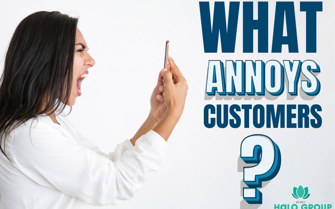 What annoys customers?